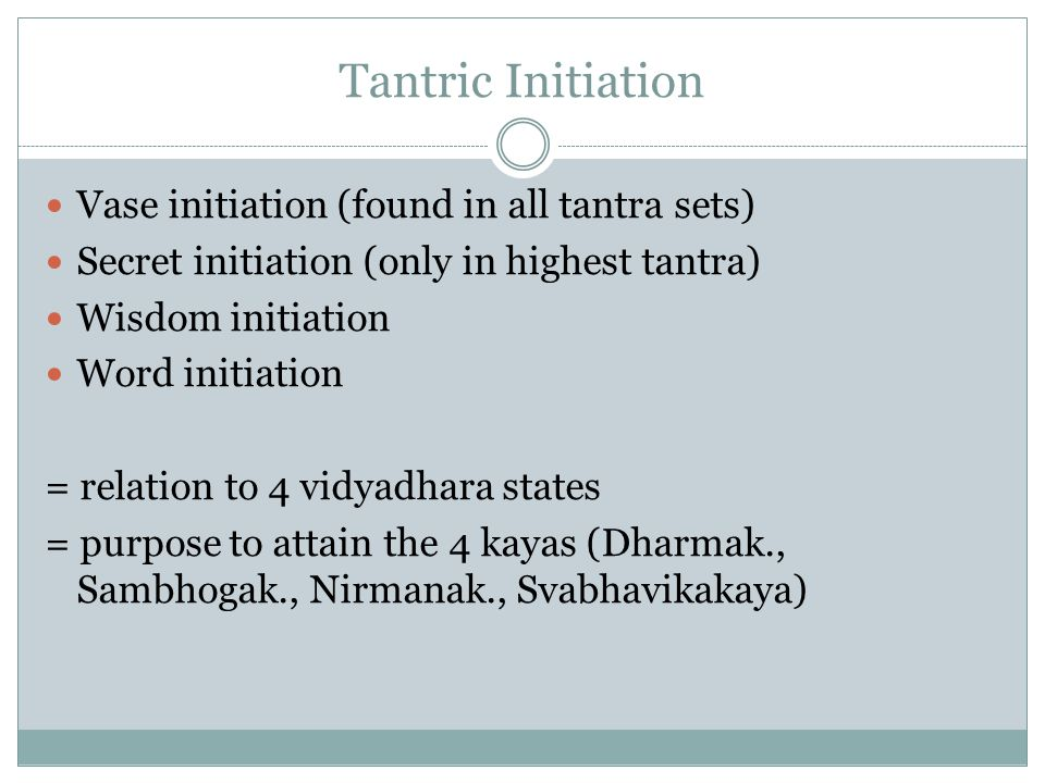 Tantric Initiation Vase initiation (found in all tantra sets)