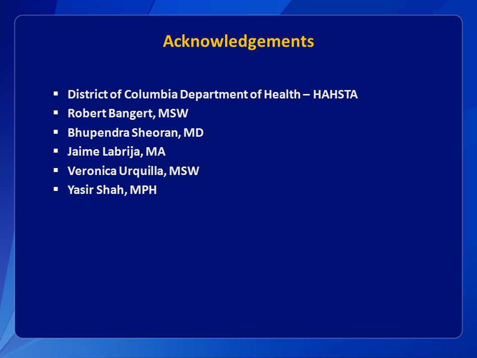 Acknowledgements District of Columbia Department of Health – HAHSTA