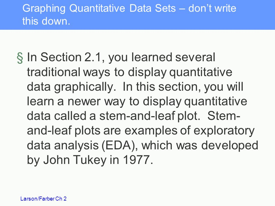 Graphing Quantitative Data Sets – don't write this down.