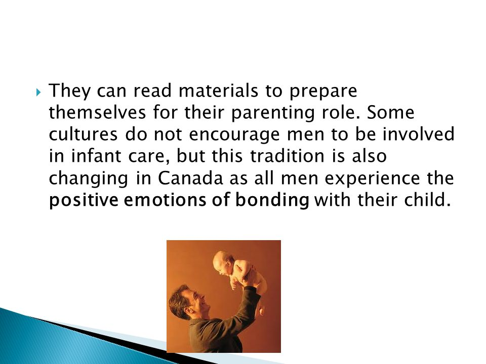 They can read materials to prepare themselves for their parenting role
