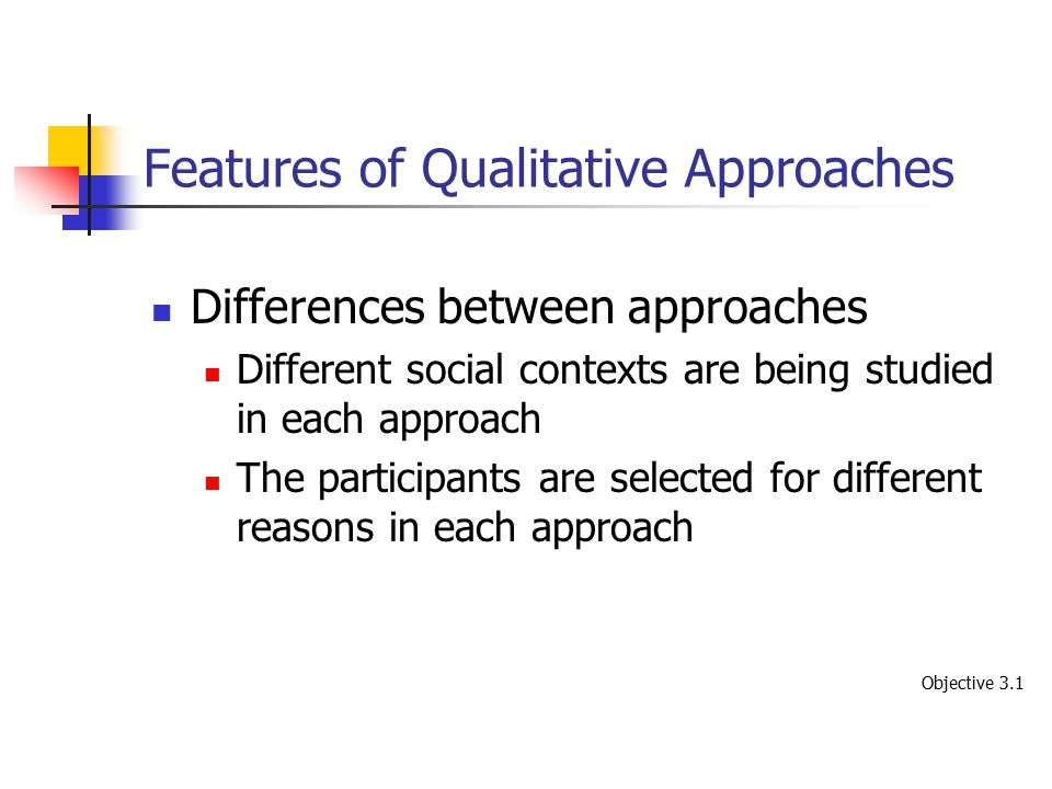 Features of Qualitative Approaches