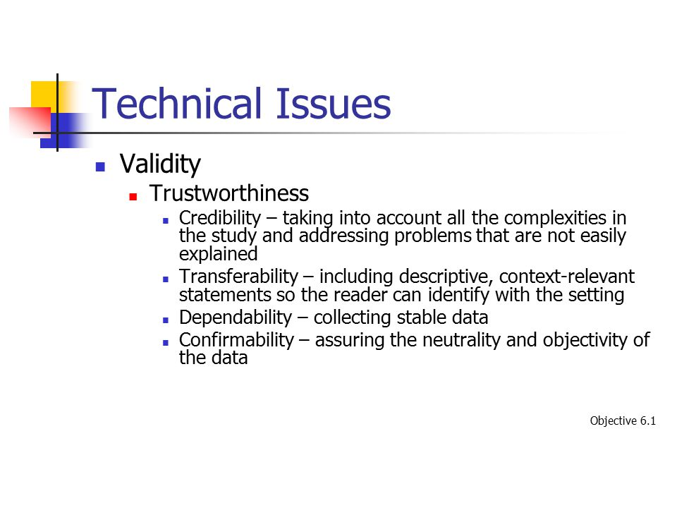 Technical Issues Validity Trustworthiness
