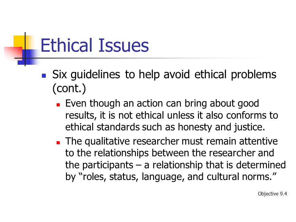 Ethical Issues Six guidelines to help avoid ethical problems (cont.)