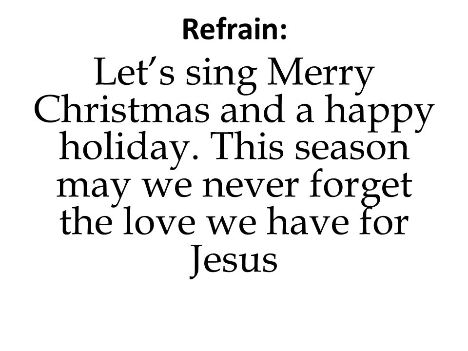 refrain lets sing merry christmas and a happy holiday - Christmas In Our Hearts Lyrics