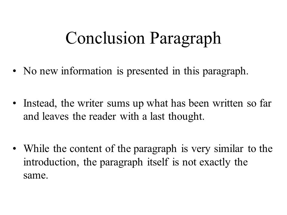 Conclusion Paragraph No new information is presented in this paragraph.