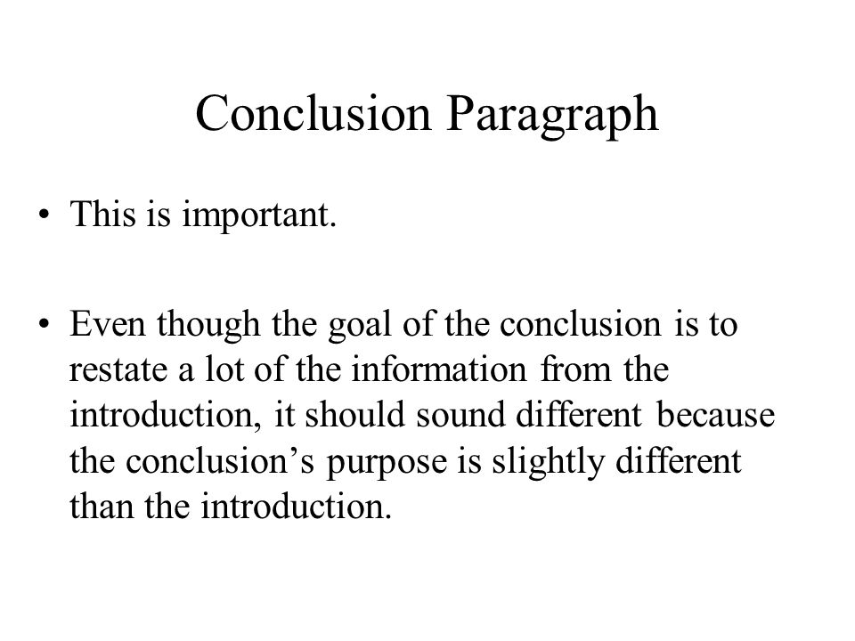 Conclusion Paragraph This is important.