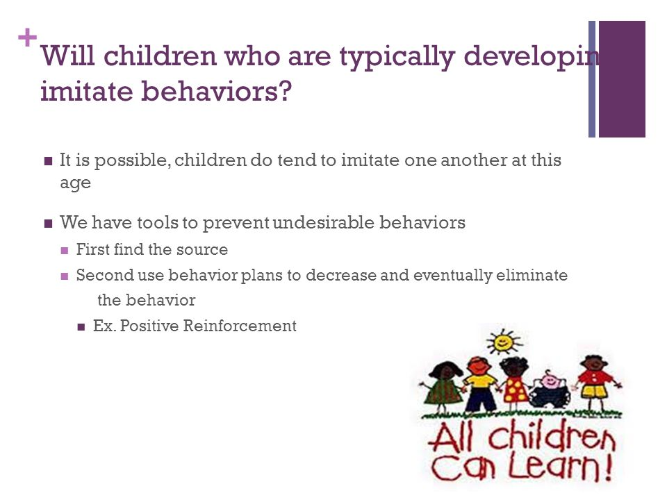 Will children who are typically developing imitate behaviors