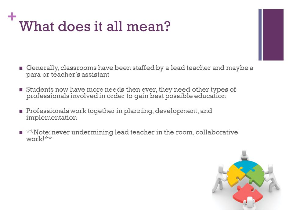 What does it all mean Generally, classrooms have been staffed by a lead teacher and maybe a para or teacher's assistant.