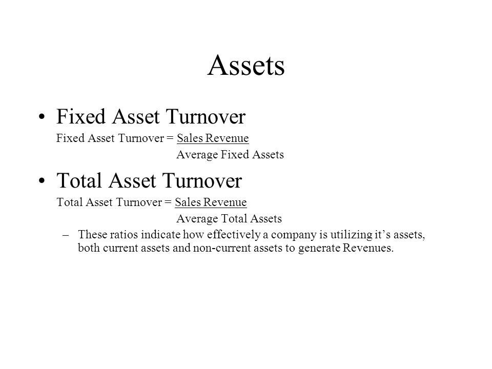 Assets Fixed Asset Turnover Total Asset Turnover