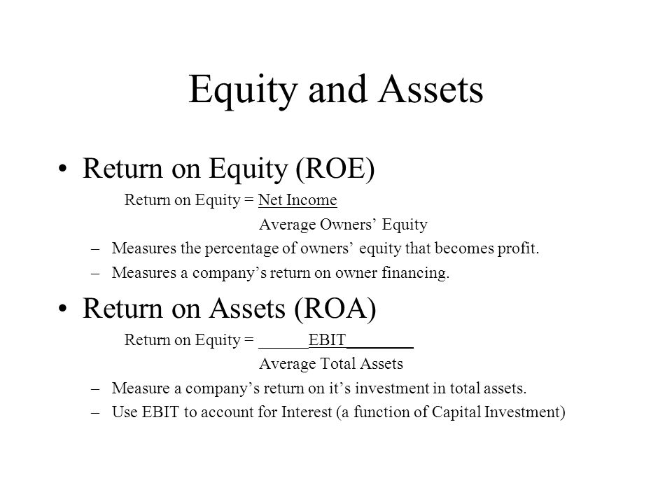 Equity and Assets Return on Equity (ROE) Return on Assets (ROA)