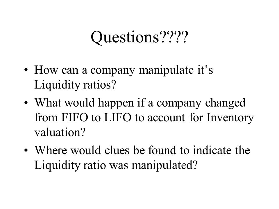 Questions How can a company manipulate it's Liquidity ratios
