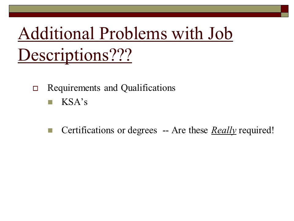Additional Problems with Job Descriptions
