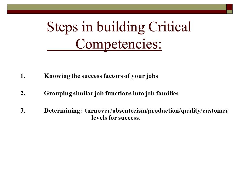 Steps in building Critical Competencies: