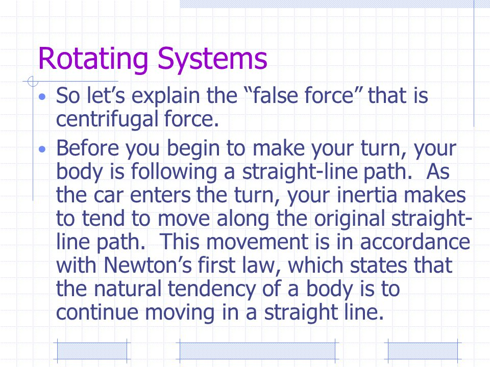 Rotating Systems So let's explain the false force that is centrifugal force.