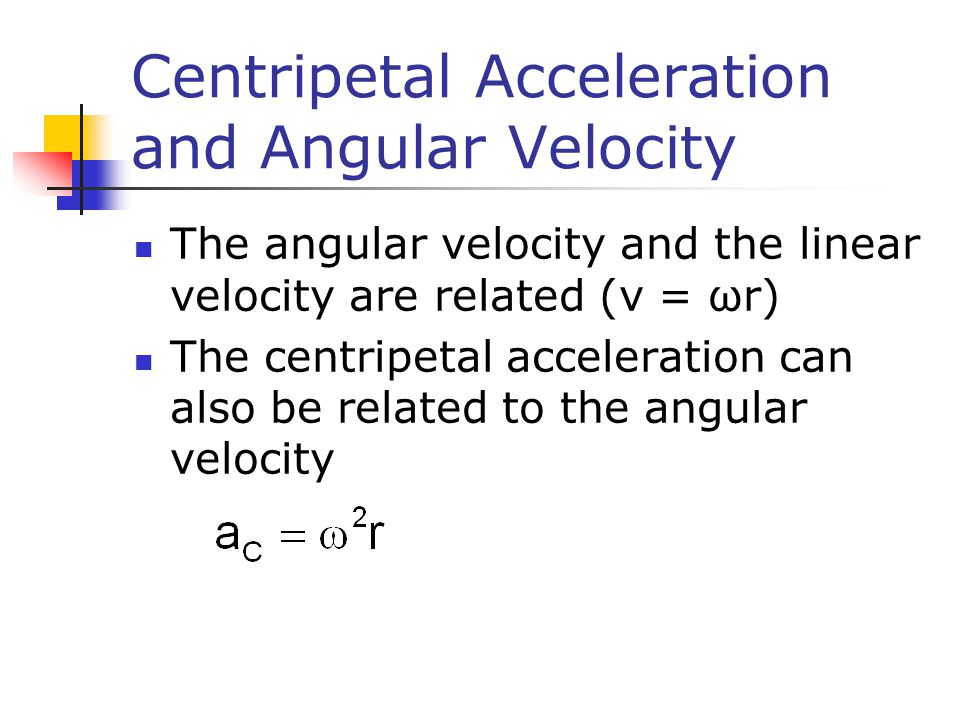 Centripetal Acceleration and Angular Velocity