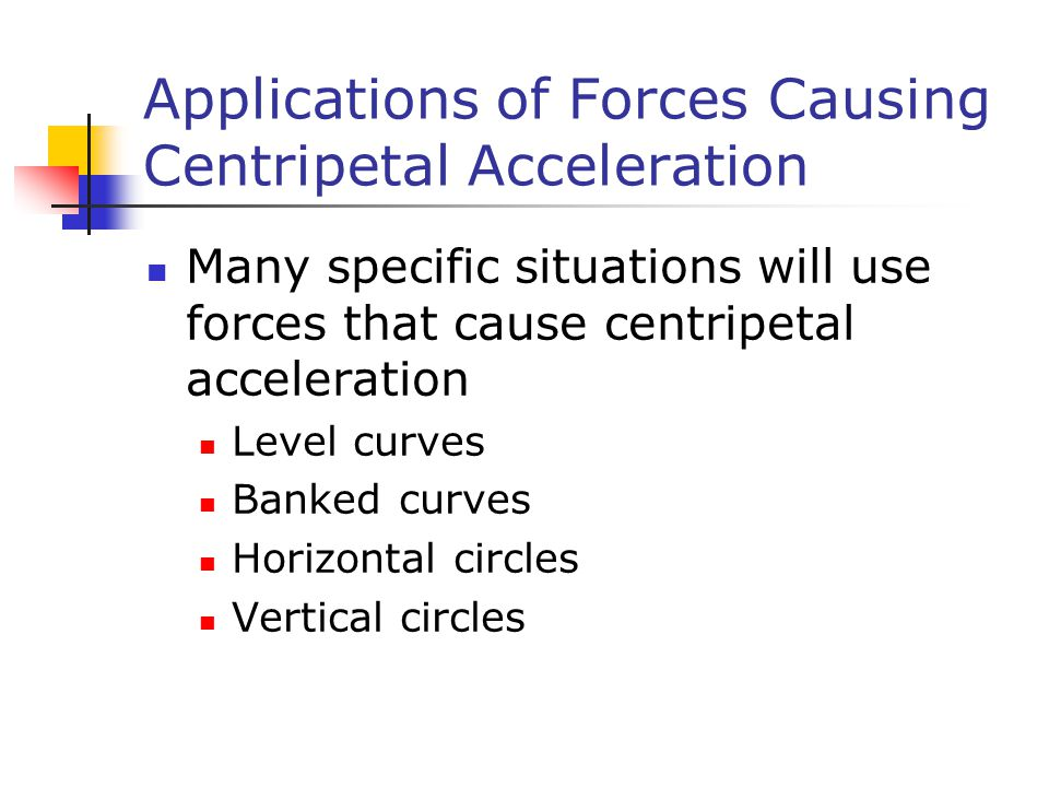 Applications of Forces Causing Centripetal Acceleration