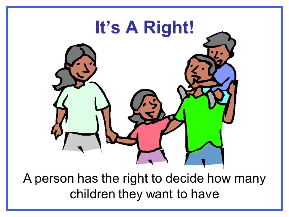 A person has the right to decide how many children they want to have