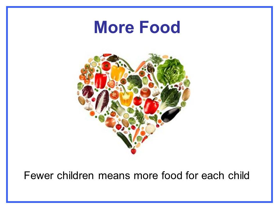 More Food Fewer children means more food for each child