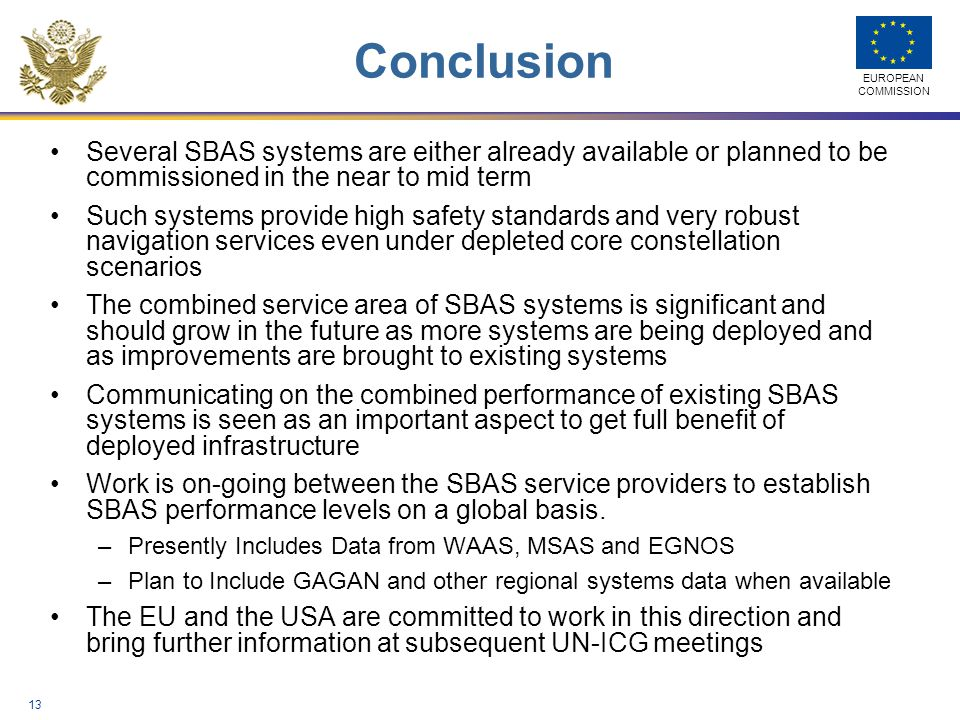Conclusion Several SBAS systems are either already available or planned to be commissioned in the near to mid term.