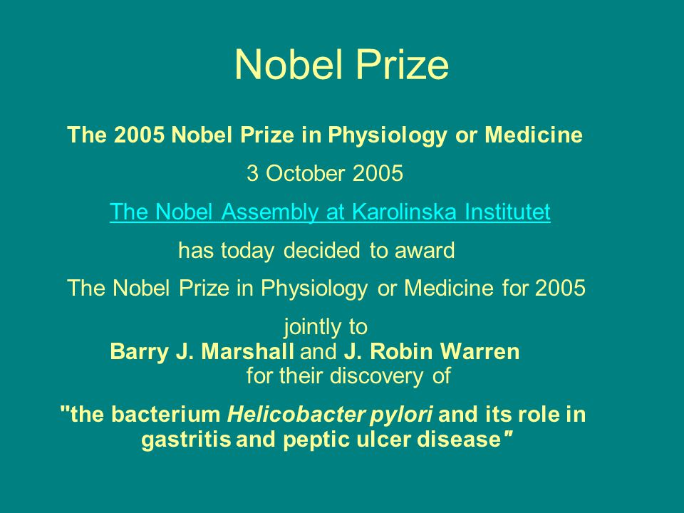 Nobel Prize The 2005 Nobel Prize in Physiology or Medicine