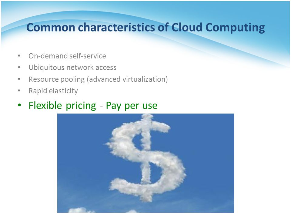 Common characteristics of Cloud Computing