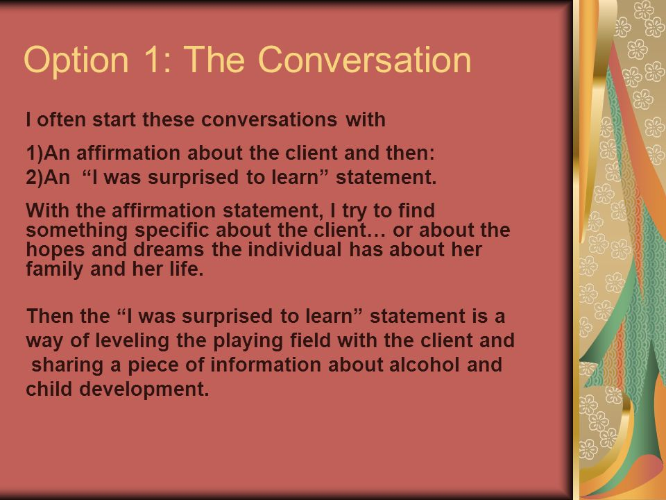 Option 1: The Conversation