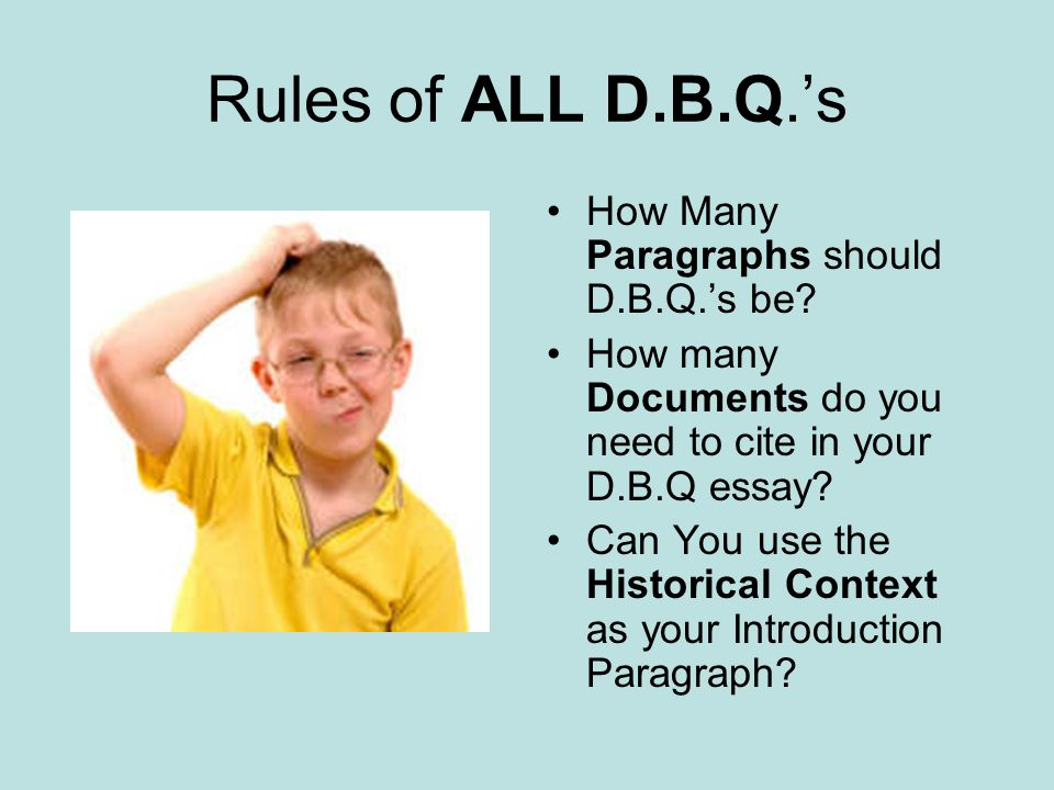 Rules of ALL D.B.Q.'s How Many Paragraphs should D.B.Q.'s be