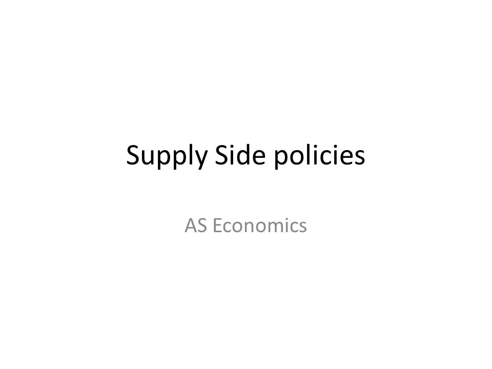 Supply Side policies AS Economics