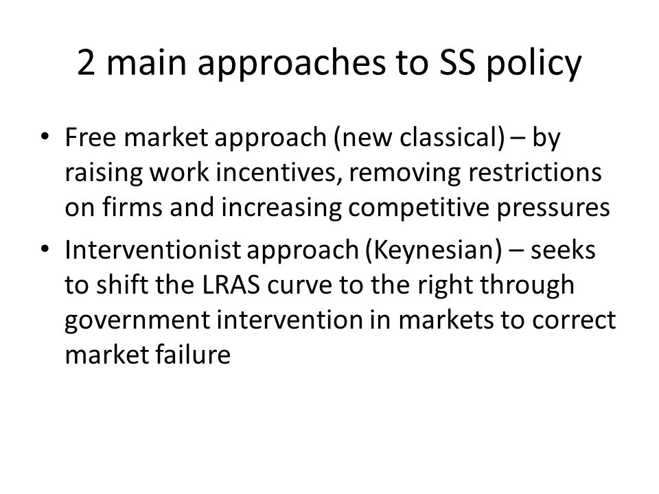 2 main approaches to SS policy