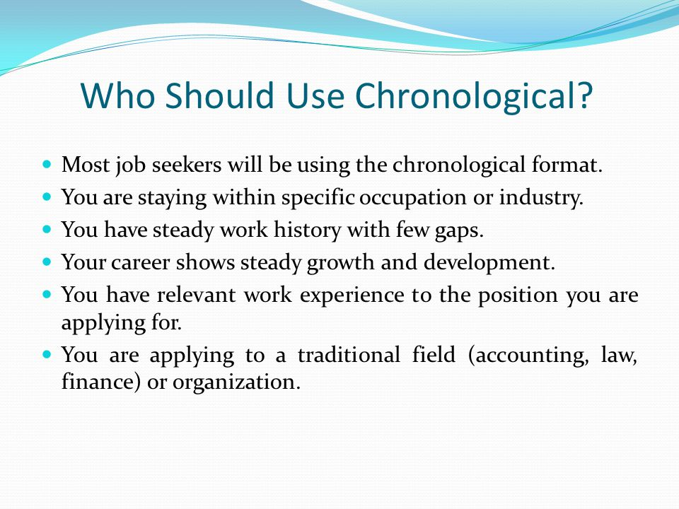 Who Should Use Chronological