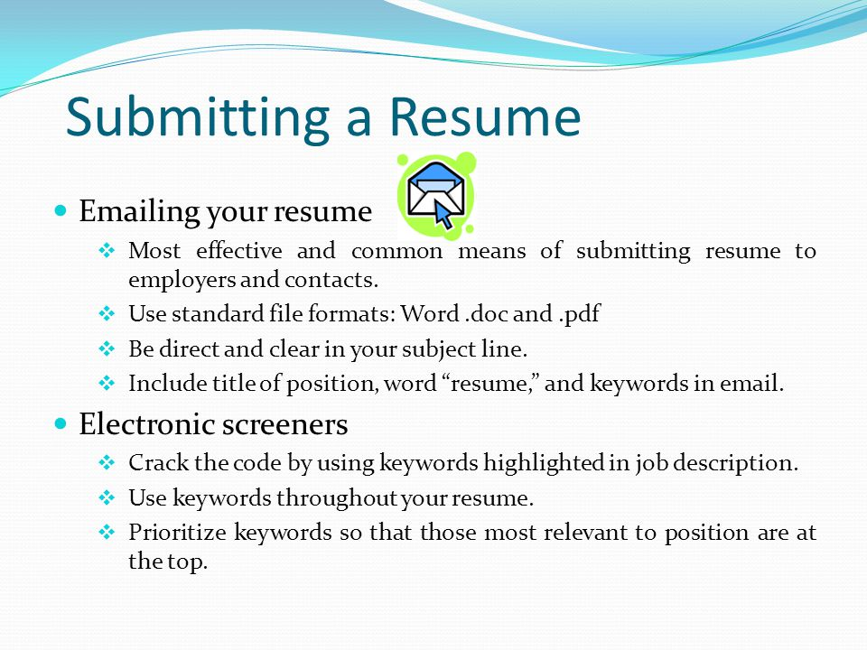 Submitting a Resume  ing your resume Electronic screeners
