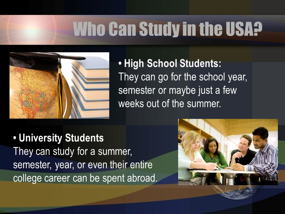 Who Can Study in the USA • High School Students: