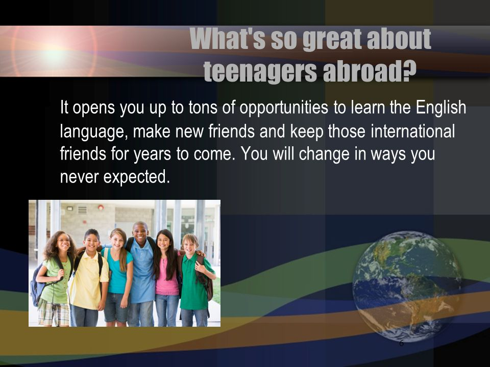 What s so great about teenagers abroad