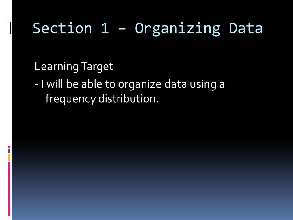 Section 1 – Organizing Data