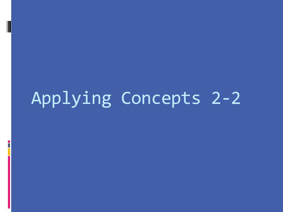Applying Concepts 2-2