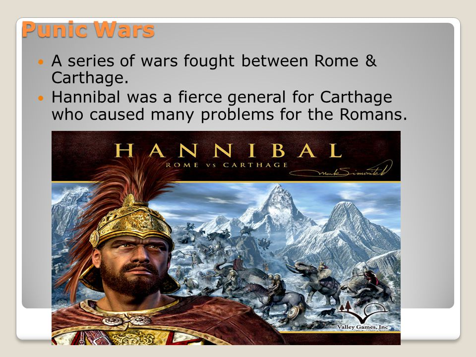 Punic Wars A series of wars fought between Rome & Carthage.
