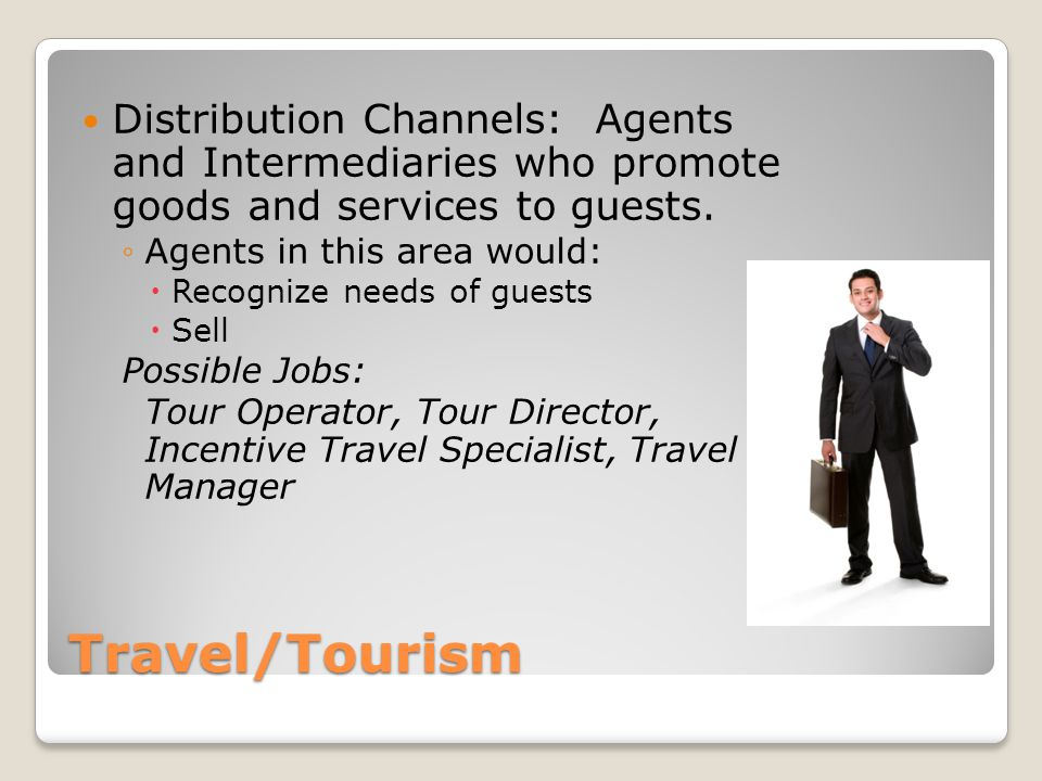 Distribution Channels: Agents and Intermediaries who promote goods and services to guests.
