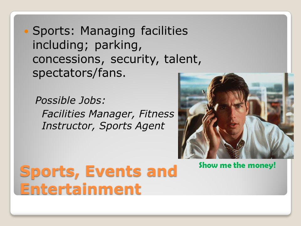 Sports, Events and Entertainment