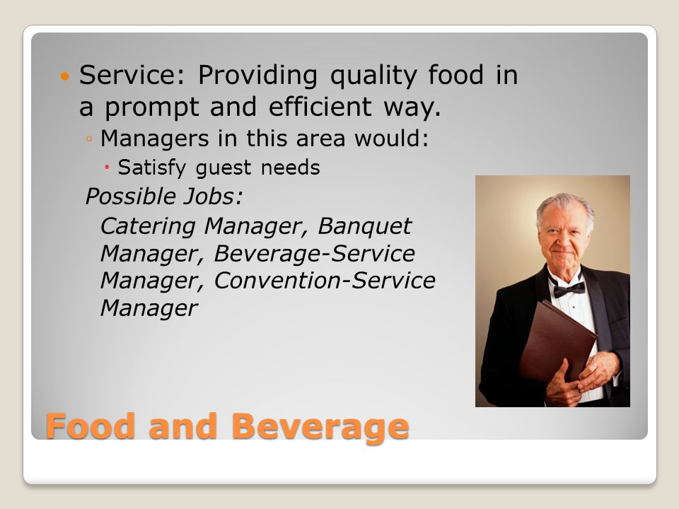 Service: Providing quality food in a prompt and efficient way.