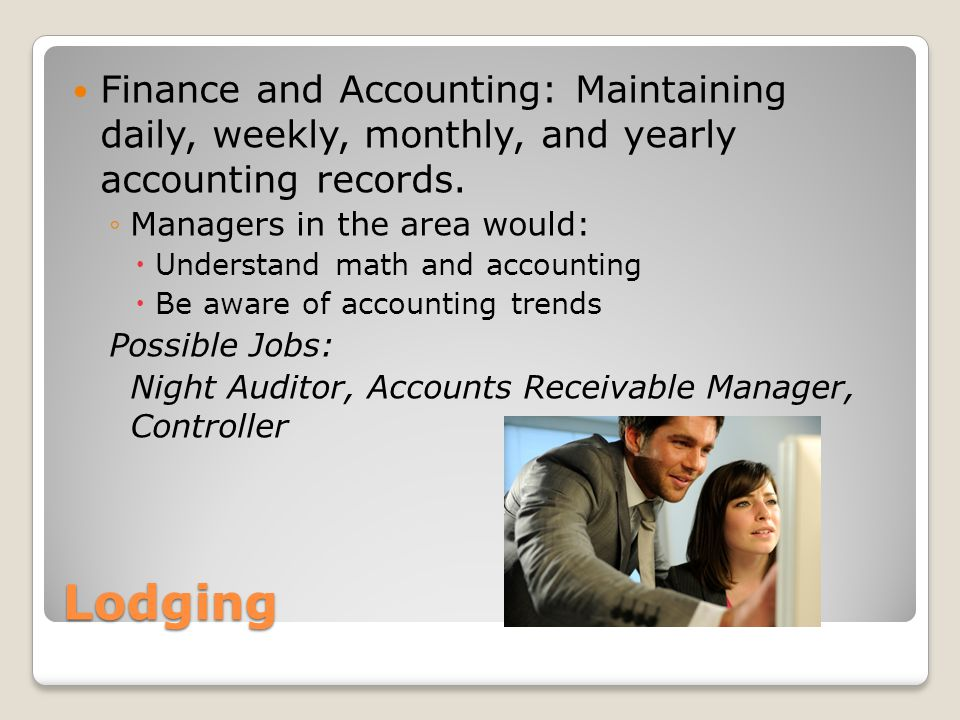 Finance and Accounting: Maintaining daily, weekly, monthly, and yearly accounting records.