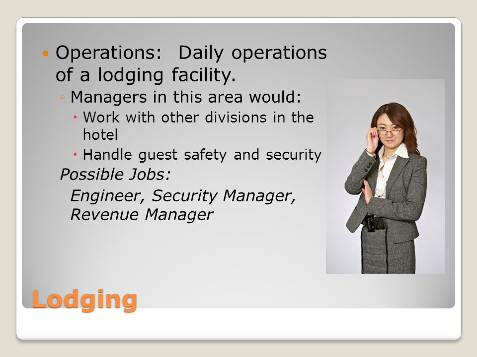 Lodging Operations: Daily operations of a lodging facility.