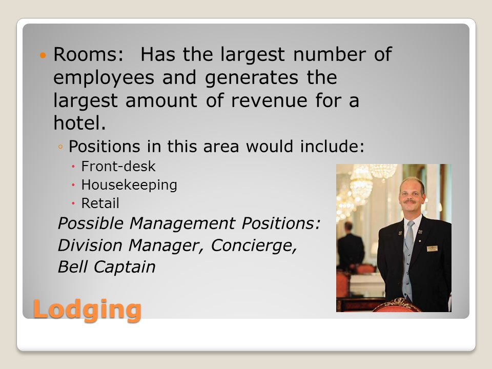 Rooms: Has the largest number of employees and generates the largest amount of revenue for a hotel.