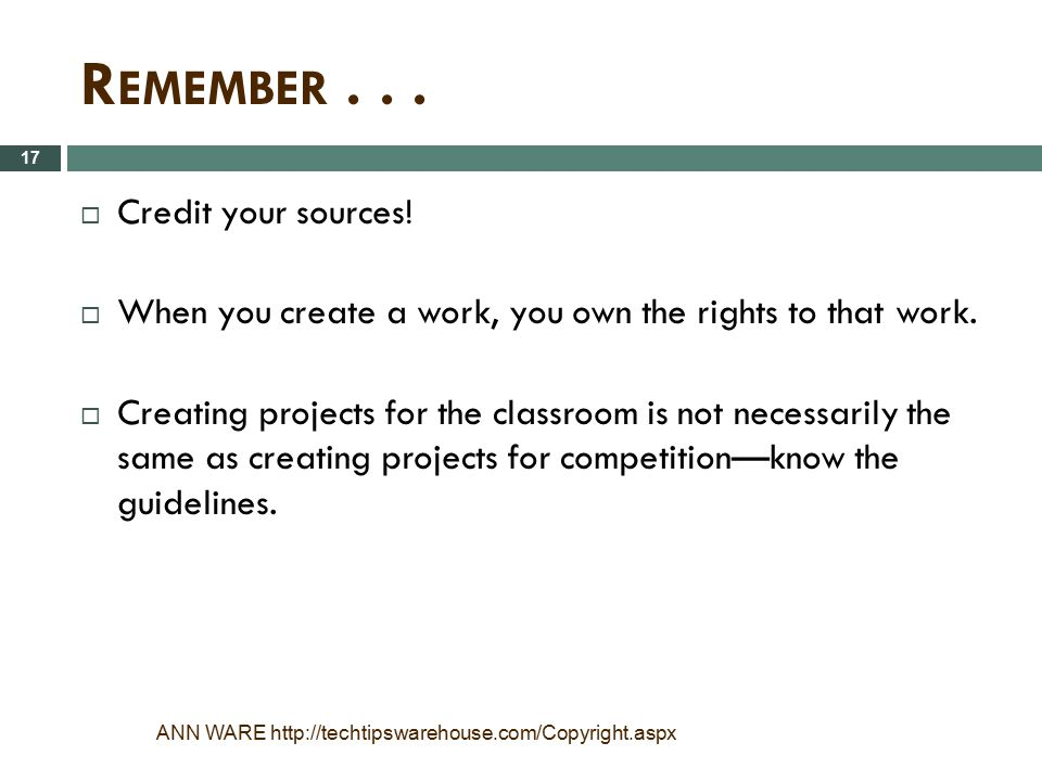 Remember Credit your sources!