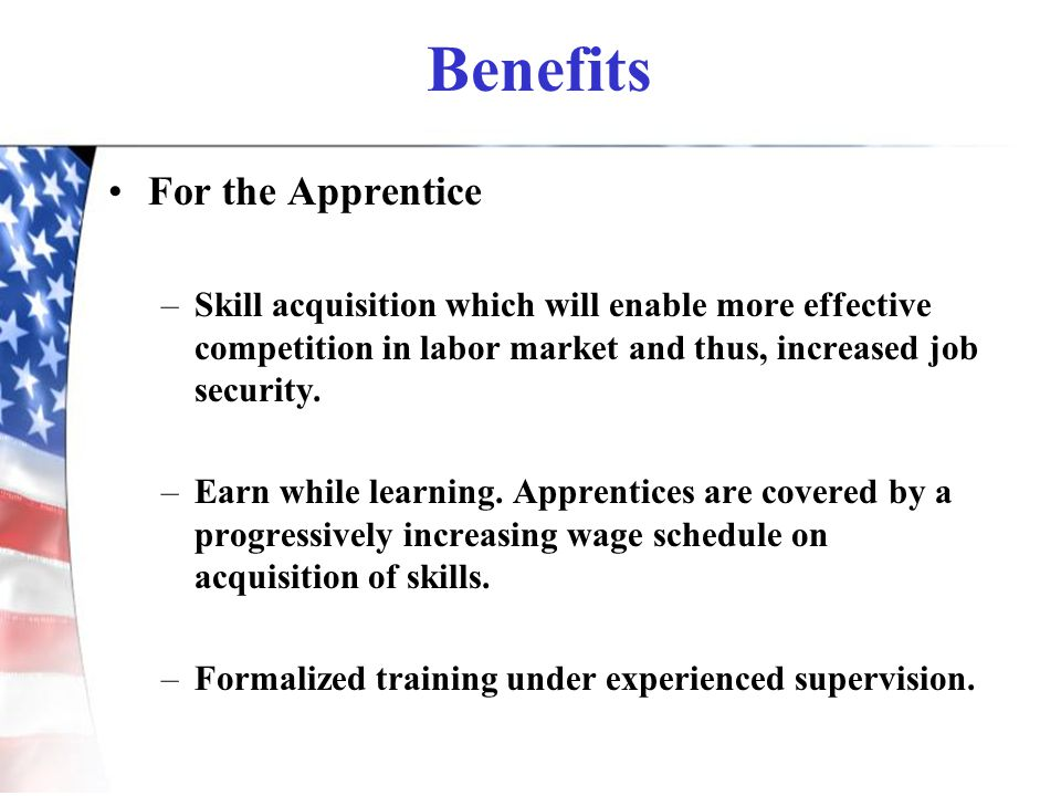 Benefits For the Apprentice