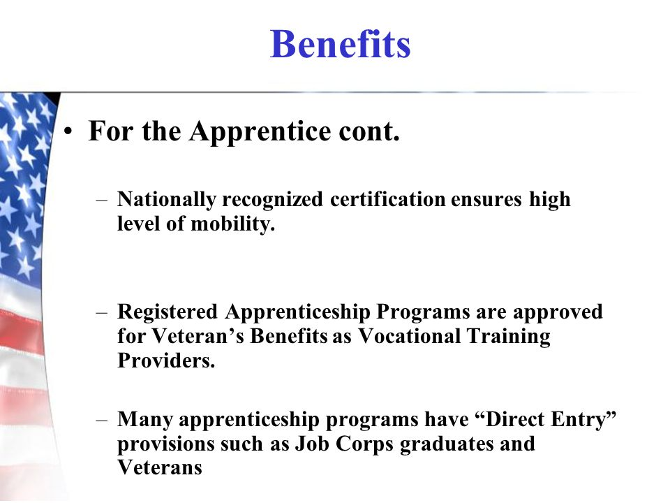 Benefits For the Apprentice cont.