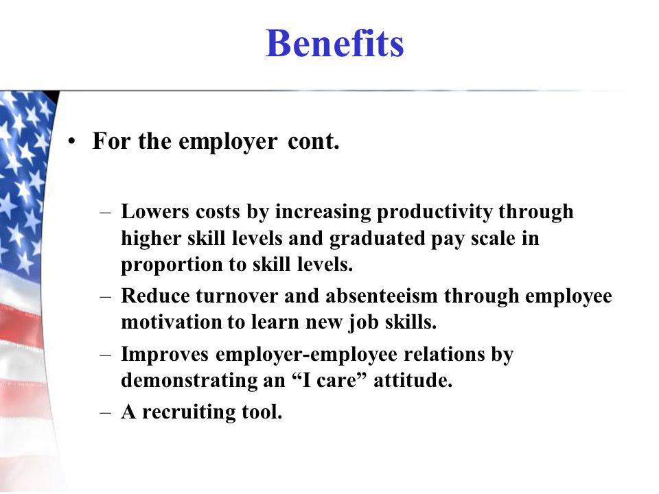 Benefits For the employer cont.