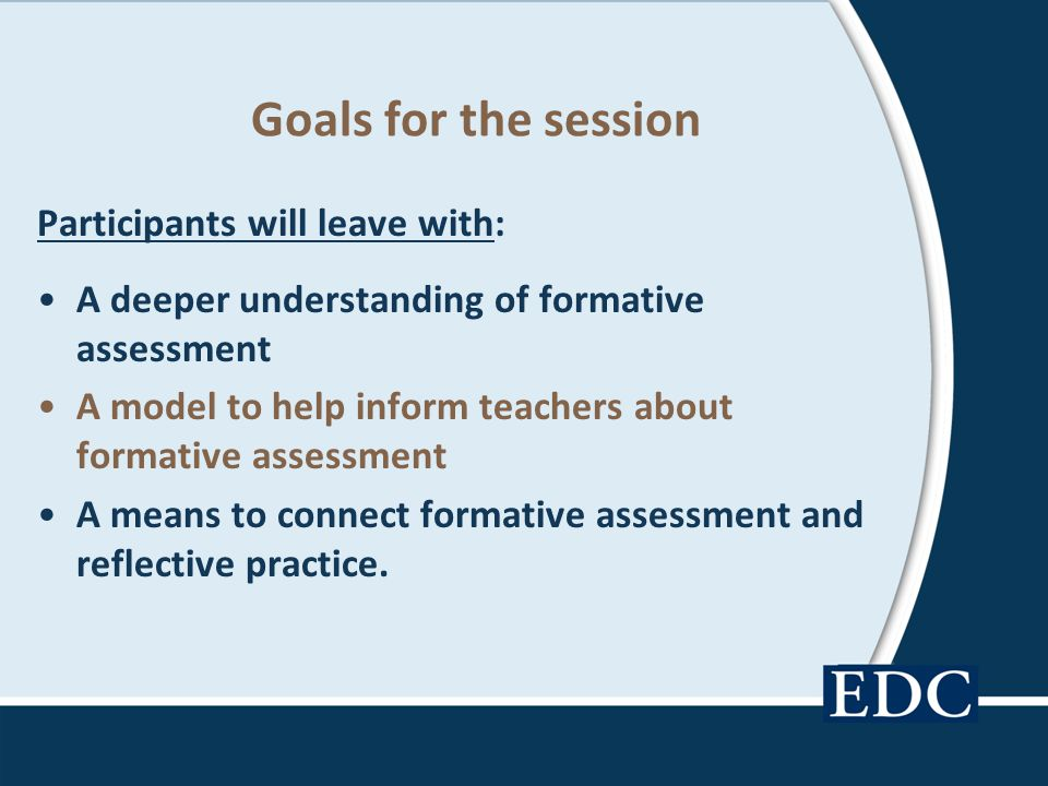 Goals for the session Participants will leave with: