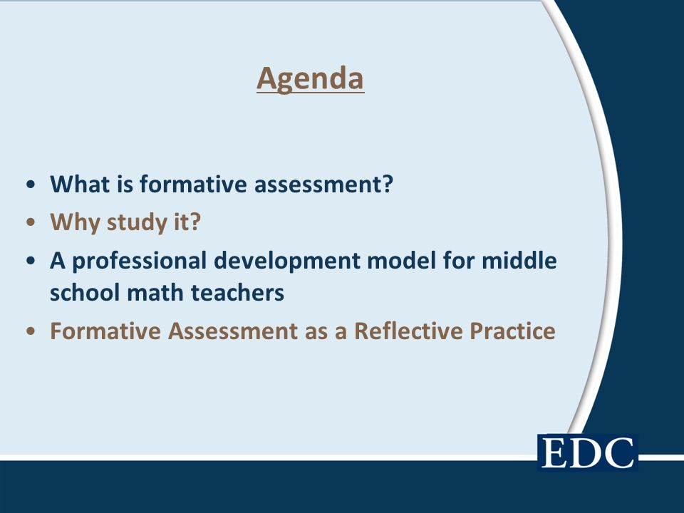 Agenda What is formative assessment Why study it