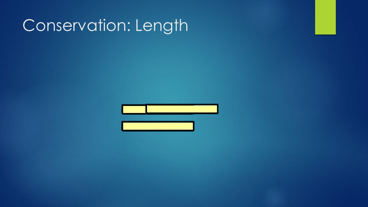 Conservation: Length