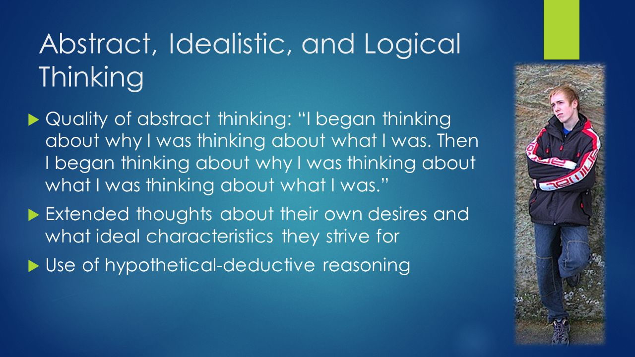 Abstract, Idealistic, and Logical Thinking
